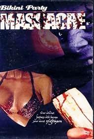 Bikini Party Massacre (2003) Poster - Movie Forum, Cast, Reviews