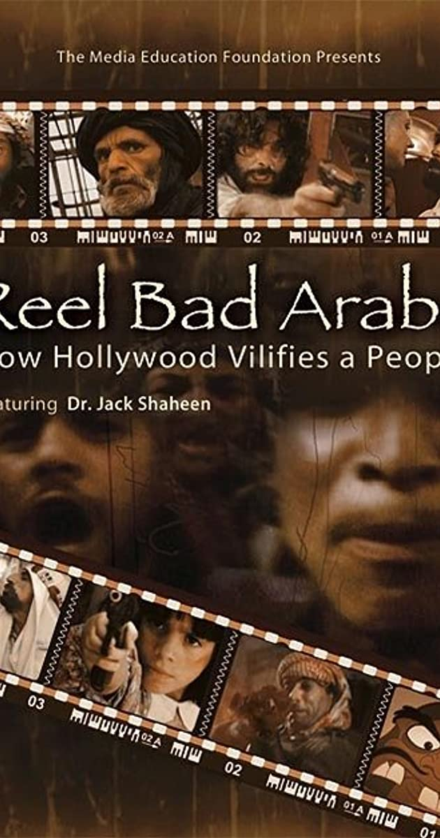Reel Bad Arabs: How Hollywood Vilifies a People (Video 2006) - IMDb