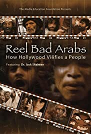 Reel Bad Arabs: How Hollywood Vilifies a People Poster