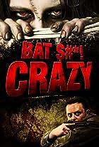 Bat $#*! Crazy