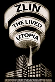 Primary photo for Zlin the lived Utopia