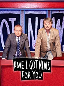 Have I Got News for You (1990– )