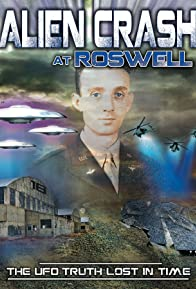 Primary photo for Alien Crash at Roswell: The UFO Truth Lost in Time