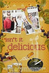 Isn't It Delicious (2013)