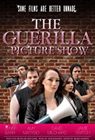 Primary photo for The Guerilla Picture Show