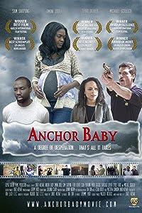 Watch free movie international Anchor Baby by [640x480]