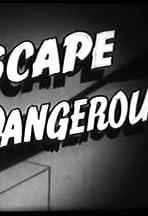 Escape Dangerous