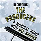 Recording 'The Producers': A Musical Romp with Mel Brooks (2001)