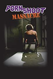 Porn Shoot Massacre Poster