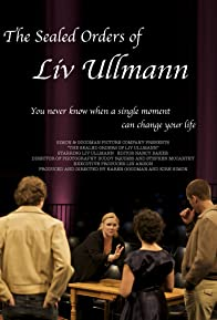 Primary photo for The Sealed Orders of Liv Ullmann