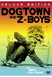 Dogtown and Z-Boys (2001) Poster - Movie Forum, Cast, Reviews