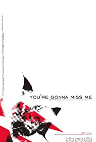 You're Gonna Miss Me (2005)