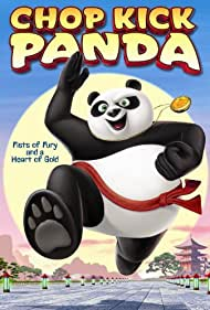 Chop Kick Panda (2011) Poster - Movie Forum, Cast, Reviews