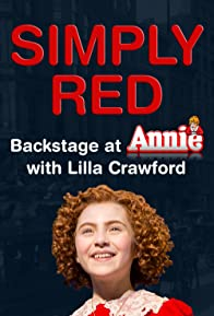Primary photo for Simply Red: Backstage at 'Annie' with Lilla Crawford