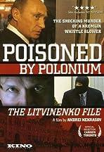 Poisoned by Polonium: The Litvinenko File
