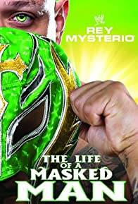 Primary photo for WWE: Rey Mysterio - The Life of a Masked Man