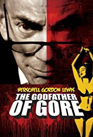 Herschell Gordon Lewis: The Godfather of Gore (2010) 720p