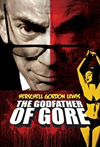 Primary photo for Herschell Gordon Lewis: The Godfather of Gore