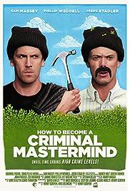 How to Become a Criminal Mastermind (2013) filme kostenlos