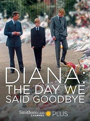 Diana: The Day We Said Goodbye