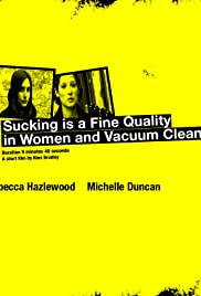 Sucking Is a Fine Quality in Women and Vacuum Cleaners Poster