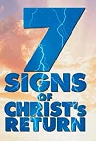 Primary photo for Seven Signs of Christ's Return