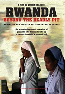 Rwanda: Beyond the Deadly Pit (2009)