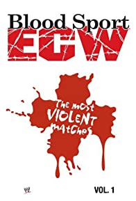 Primary photo for ECW Blood Sport: The Most Violent Matches