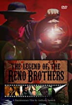 The Legend of the Reno Brothers