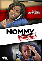 Mommy Uncensored (TM)