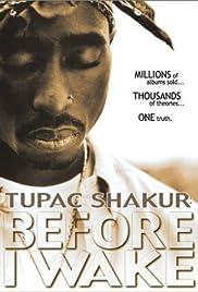 Watch english comedy movies 2018 Tupac Shakur: Before I Wake... by Peter Spirer [hdrip]