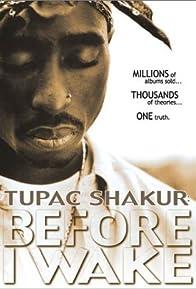 Primary photo for Tupac Shakur: Before I Wake...