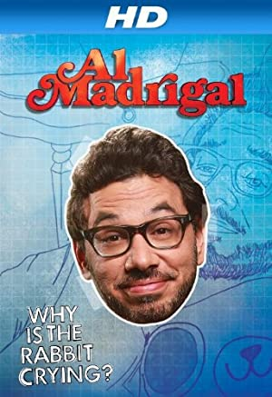 Al Madrigal: Why Is the Rabbit Crying? (2013)
