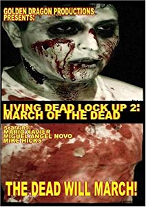 Watch up movie Living Dead Lock Up 2: March of the Dead by [1920x1600]