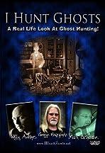 I Hunt Ghosts