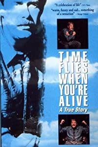 Absolutely free movie downloads pc Time Flies When You're Alive by Roger Spottiswoode [640x360]