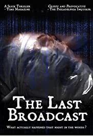 The Last Broadcast (1998) Poster - Movie Forum, Cast, Reviews