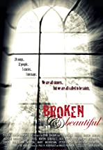 Broken & Beautiful