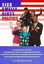 Sick Smelly Dirty Politics