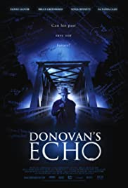 Donovan's Echo (2011) Poster - Movie Forum, Cast, Reviews