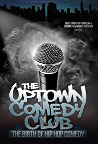 Primary photo for Uptown Comedy Club: The Birth of Hip Hop Comedy