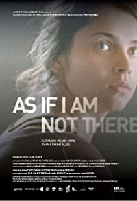 Primary photo for As If I Am Not There
