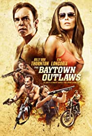Billy Bob Thornton, Eva Longoria, and Travis Fimmel in The Baytown Outlaws (2012)