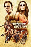 The Baytown Outlaws Movie Review