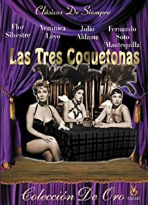 Divx free downloads movies Las tres coquetonas Mexico [360x640]