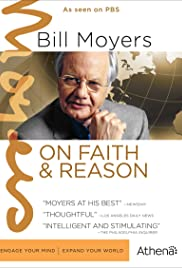Bill Moyers on Faith & Reason Poster