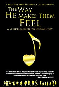 Primary photo for The Way He Makes Them Feel: A Michael Jackson Fan Documentary