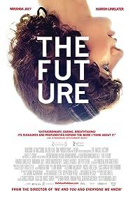 The Future (2011) Poster - Movie Forum, Cast, Reviews