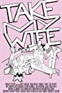 Take My Wife (2009) Poster