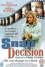 Snap Decision(2001) Poster - Movie Forum, Cast, Reviews